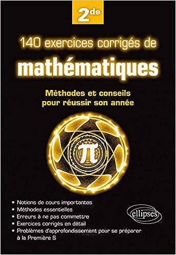 Amazon Fr 140 Exercices Corriges Mathematiques Les Methodes Les Conseils Pour Reussir Son Annee De Seconde Obaton Vincent Livres