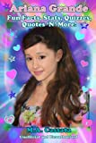 Ariana Grande: Fun Facts, Stats, Quizzes, Quotes 'N' More!