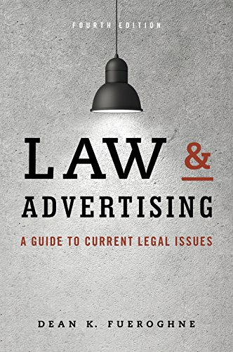 Law & Advertising: Current Legal Issues for Agencies, Advertisers and Attorneys