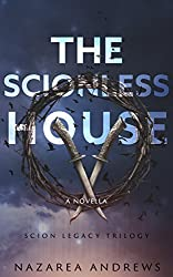 The Scionless House (The Scion Legacy Book 1)