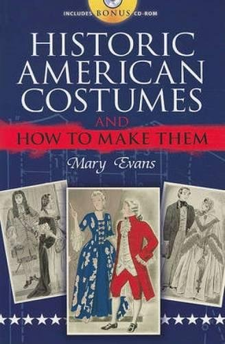 Historic American Costumes and How to Make Them (Dover Fashion and -