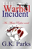 The Warhol Incident, G. K. Parks, 0989195813