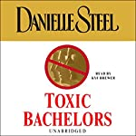 Toxic Bachelors  | Danielle Steel