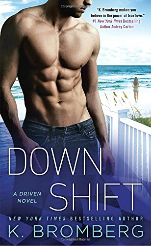 Down Shift (A Driven Novel) (Direct Shift)