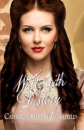 Book: Waltz with Destiny (Destiny Series Book 4) by Catherine Ulrich Brakefield