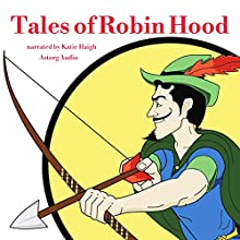 Tales of Robin Hood Audiobook by Mary Macleod Narrated by Katie Haigh