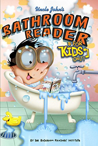 Uncle John's Bathroom Reader For Kids Only! Collectible Edition (Kids Bathroom Book)