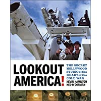 Lookout America!: The Secret Hollywood Studio at the Heart of the Cold War