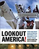 "Kevin Hamilton and Ned O'Gorman, ""Lookout America!: The Secret Hollywood Studio at the Heart of the Cold War"" (Dartmouth College Press, 2018)"