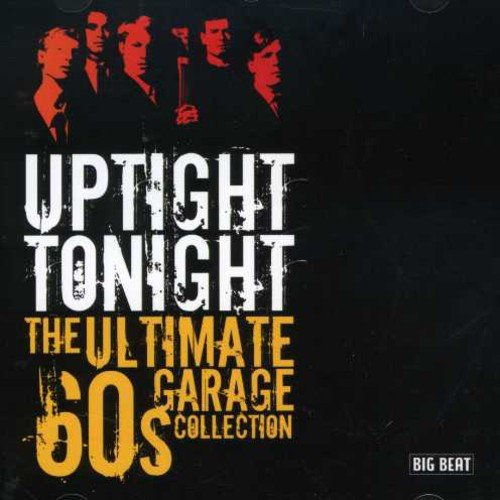 CD : VARIOUS ARTISTS - Uptight Tonight-ultimate 60s Garage Coll (United Kingdom - Import)