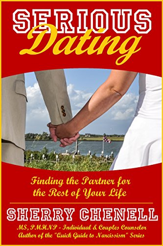 Serious Dating: Finding the Partner for the Rest of Your Life
