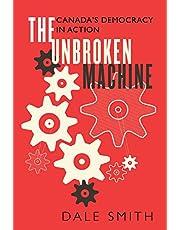 The Unbroken Machine: Canada's Democracy in Action