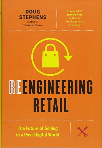 Shop online Reengineering Retail: The Future Selling Post-Digital World