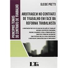 Arbitragem no Contrato de Trabalho em Face da Reforma Trabalhista