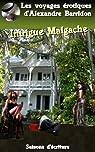 Intrigue malgache : Les voyages érotiques d'Alexandre Barridon par Barridon