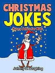 Christmas Joke Book for Children: Funny Christmas Jokes for Kids (Christmas Joke Books for Kids) (English Edition)