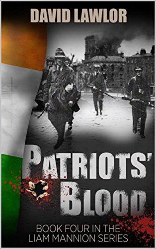 Patriots' Blood (A Liam Mannion novel Book 4) by [Lawlor, David]