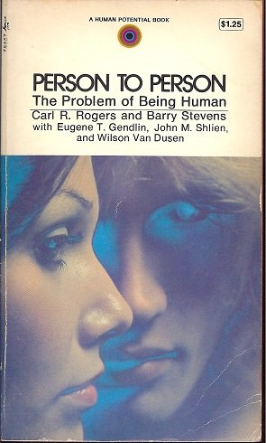Person to Person: The Problem of Being Human (Carl Rogers Person To Person)