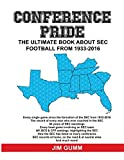 Conference Pride: The Ultimate Book about SEC Football from 1933-2016