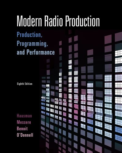 Modern Radio Production: Production Programming & Performance (Wadsworth Series in Broadcast and Production) by Wadsworth Publishing