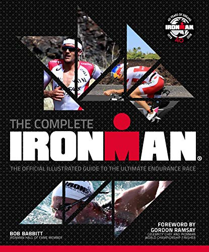 - The Complete IRONMAN®: The Official Illustrated Guide to the Ultimate Endurance Race