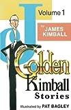img - for J. Golden Kimball Stories Volume 1 book / textbook / text book