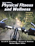 img - for Physical Fitness and Wellness - 3rd Edition: Changing the Way You Look, Feel and Perform book / textbook / text book
