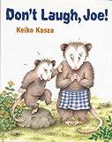 Don't Laugh, Joe!, Keiko Kasza, 039923036X