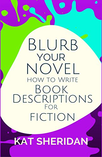 Blurb Your Novel: How to Write Book Descriptions For Fiction