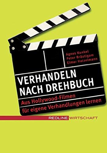 Verhandeln nach Drehbuch: Aus Hollywood-Filmen für eigene Verhandlungen lernen