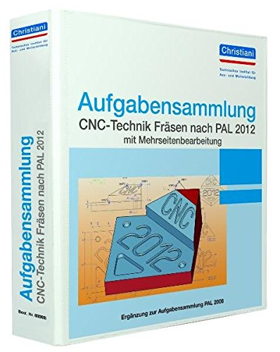 Aufgabensammlung CNC Technik Fräsen Nach PAL 2012 Mit Mehrseitenbearbeitung