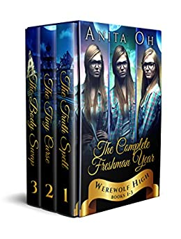 Werewolf High: The Complete Freshman Year: Books 1-3 (Werewolf High Boxset) by [Oh, Anita]