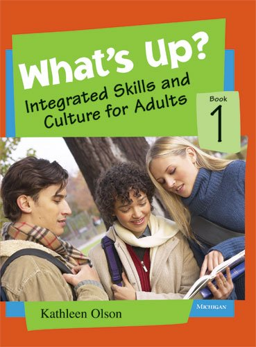What's Up? Book 1: Integrated Skills and Culture for Adults