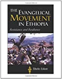 The Evangelical Movement in Ethiopia : Resistance and Resilience, Eshete, Tibebe, 1602580022