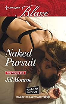 Naked Pursuit (The Wrong Bed Book 882) by [Monroe, Jill]