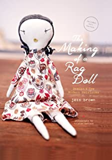 Book Cover: The Making of a Rag Doll: Design & Sew Modern Heirlooms