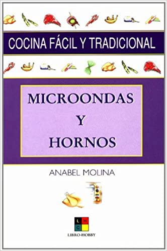 Microondas y Hornos/ Microwave and Ovens (Cocina facil y tradicional) (Spanish Edition): Anabel Molina: 9788497360388: Amazon.com: Books