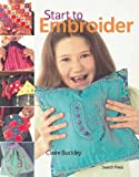 Start to Embroider, Claire Buckley, 1844483908