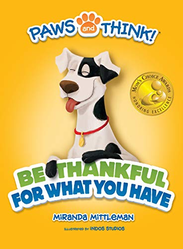 PAWS and THINK Series: Be Thankful for What You Have by [Mittleman, Miranda]