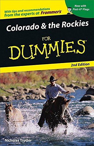 Colorado And The Rockies For Dummies  Colorado And The Rockies For Dummies