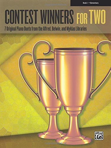 (Contest Winners for Two, Bk 1: 7 Original Piano Duets from the Alfred, Belwin, and Myklas Libraries)