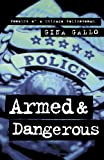 Armed and Dangerous: Memoirs of a Chicago Policewoman (Illinois)