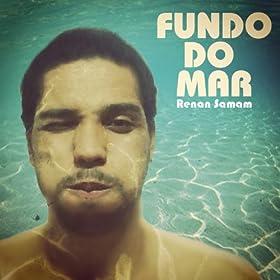 Amazon.com: Fundo do Mar - Single: Renan Samam: MP3 Downloads