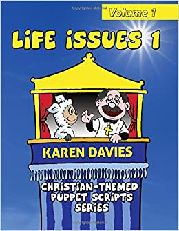Life Issues I: 10 plays about every day issues affecting children and young people (Christian-Themed Puppet Scripts Series) (Volume 1)