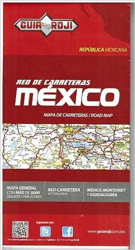 Mexico Mapa De Carreteras Guia Roji 9786074032260 Amazon Com Books