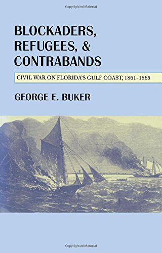 Blockaders, Refugees, and Contrabands: Civil War on Florida'S Gulf Coast, 1861-1865 (Alabama Fire (Alabama Runner)