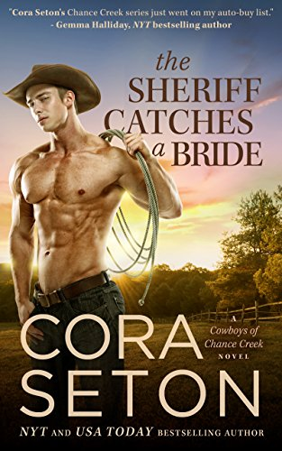 (The Sheriff Catches a Bride (Cowboys of Chance Creek Book)