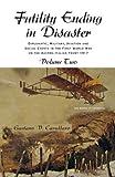 Futility Ending in Disaster, Gaetano V. Cavallaro, 141345741X