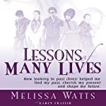 Lessons of Many Lives | Melissa Watts