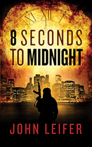 8 Seconds to Midnight (Commander John Hart Series Book 2) by [Leifer, John]